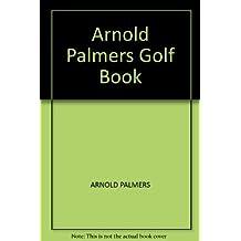 Arnold Palmers Golf Book
