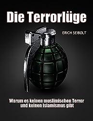 Die Terrorlüge: Warum es keinen muslimischen Terror und keinen Islamismus gibt