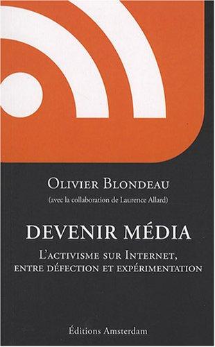 Devenir média, l'activisme sur Internet entre défection et expérimentation