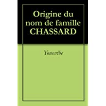 Origine du nom de famille CHASSARD (Oeuvres courtes)