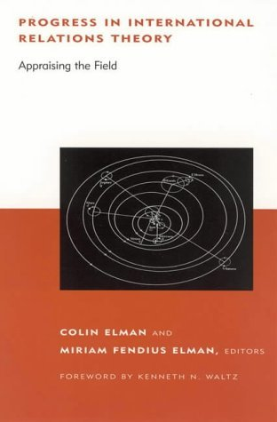 Progress in International Relations Theory: Appraising the Field (BCSIA Studies in International Security) (Belfer Center Studies in International Security) by Colin Elman (2003-10-03)