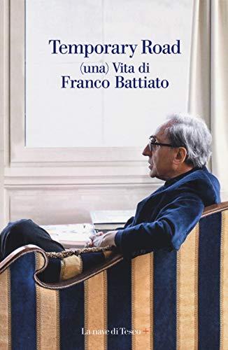 Temporary road. (Una) vita di Franco Battiato. Dialogo con Giuseppe Pollicelli. Con DVD video por Franco Battiato