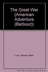 The Great War (American Adventure (Barbour))