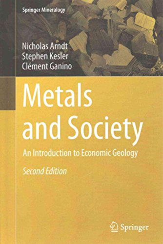 [(Metals and Society 2015 : An Introduction to Economic Geology)] [By (author) Nicholas Arndt ] published on (September, 2015)