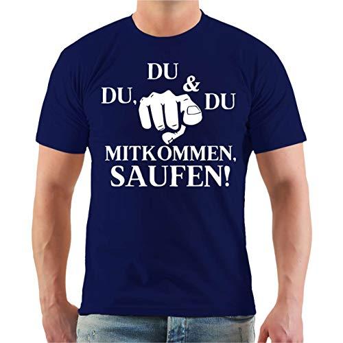 Männer und Herren T-Shirt DU DU DU mitkommen Saufen Größe S - 8XL