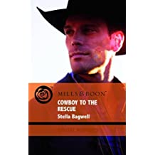 Cowboy to the Rescue (Mills & Boon Special Moments) by Stella Bagwell (2010-03-01)