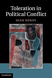 Toleration in Political Conflict by Glen Newey (2013-10-03)
