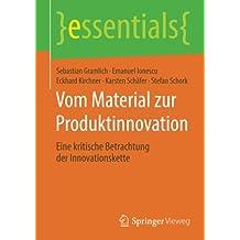 Vom Material zur Produktinnovation: Eine kritische Betrachtung der Innovationskette (essentials)