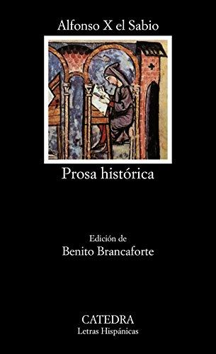 Prosa histórica (Letras Hispánicas) por El Sabio