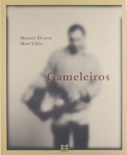 Descargar Libro Gameleiros (Grandes Obras - Edicións Singulares) de Manuel Álvarez Álvarez