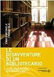 Le disavventure di un bibliotecario. La storia vera di un viaggio allucinante nelle biblioteche delle università di Roma