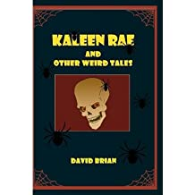 [ Kaleen Rae: And Other Weird Tales ] By Brian, David (Author) [ Jun - 2013 ] [ Paperback ]
