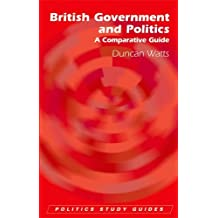 British Government and Politics: A Comparative Guide (Politics Study Guides)