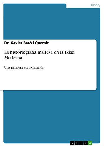 La historiografía maltesa en la Edad Moderna: Una primera aproximación por Dr. Xavier Baró i Queralt