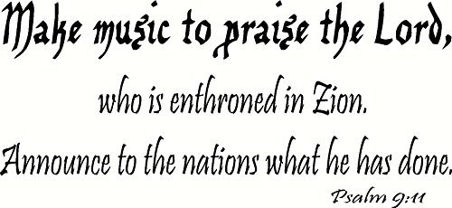 Psalm 9: 11Wall Art, make Music to Praise The Lord, who is Enthroned in Zion, Announce to the Nations what HE has done, Creation Vinyls
