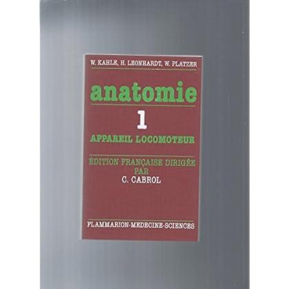 Anatomie Tome  1 : Appareil locomoteur