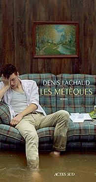 Les Métèques par Denis Lachaud