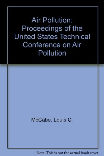 Air Pollution. Proceedings of the United States Technical Conference on Air Pollution. Sponsored by the Interdepartmental Committee on Air Pollution