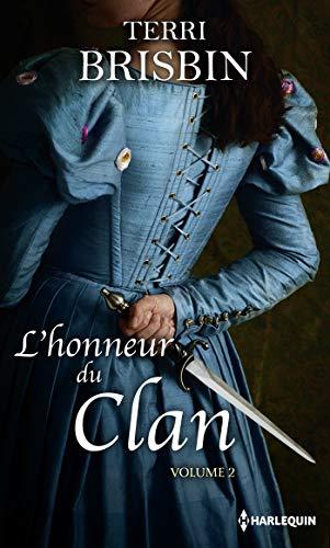 L'honneur du clan volume 2 : La tentation du Highlander - Une favorite insaisissable (Hors Collection)