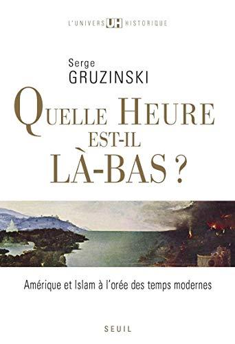 Quelle heure est-il là-bas?. Amérique et islam à l'orée des temps modernes