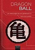 Dragon Ball : los videojuegos de una generación 1