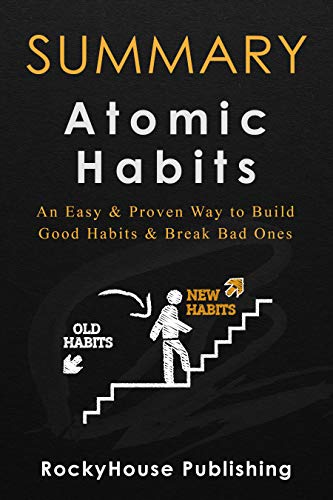 Summary of Atomic Habits By James Clear: An Easy & Proven Way to Build Good Habits & Break Bad Ones (English Edition)