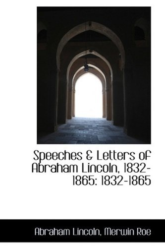 Speeches & Letters of Abraham Lincoln, 1832-1865 by Abraham Lincoln (2009-01-28)