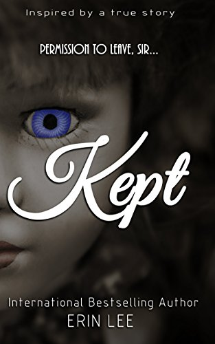 Kept: A story of survival - Based on a true story by [Lee, Erin]