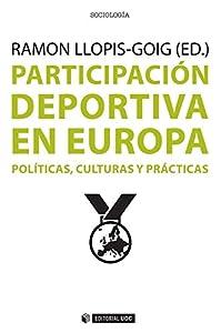 eventos deportivos: Participación deportiva en Europa. Políticas, culturas y prácticas (Manuales)