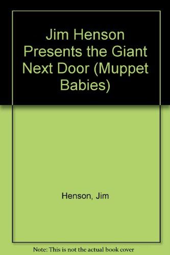 Jim Henson Presents the Giant Next Door (Muppet Babies)