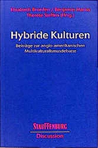 Hybride Kulturen. Beiträge zur anglo-amerikanischen Multikulturalismusdebatte (Stauffenburg Discussion)