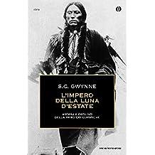 L'impero della luna d'estate: Ascesa e declino della tribù dei Comanche (Italian Edition)