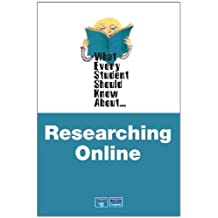 What Every Student Should Know About Researching Online by David Munger (2006-06-23)