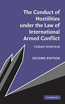 The Conduct of Hostilities Under the Law of International Armed Conflict par [Dinstein, Yoram]