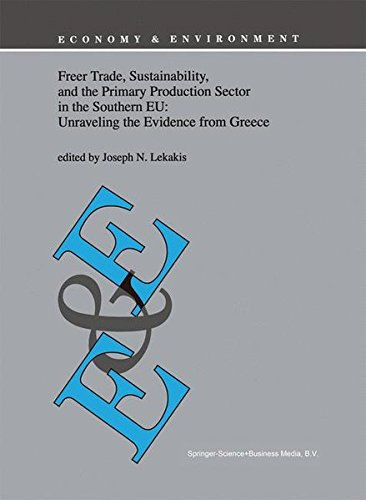 Freer Trade, Sustainability, and the Primary Production Sector in the Southern Eu: Unraveling The Evidence From Greece (Economy & Environment) (Economy & Environment, Band 16)