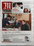 M TV & RADIO [No 19288] du 28/01/2007 - L'AGE DES POSSIBLES - AVEC LES CAMARADES, DIFFUSE SUR FRANCE 2, FRANCOIS LUCIANI SIGNE UNE FRESQUE ROMANESQUE EN TROIS EPISODES SUR LE PARCOURS DE SIX MILITANTS COMMUNISTES DANS LA FRANCE DES TRENTE GLORIEUSES - ALI BADDOU - EN SEPTEMBRE 2006, CE JEUNE JOURNALISTE A SUCCEDE A NICOLAS DEMORAND AUX MATINS DE FRANCE CULTURE - L'AFFAIRE RANUCCI - LE COMBAT D'UNE MERE - RETOUR SUR UN FAIT DIVERS DES ANNEES 1970, DANS UN TELEFILM AVEC CATHERINE FROT ET