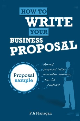 Pdf Download Full How To Write Your Business Proposal Full Proposal Sample Volume 1 Pdf Popular Collection By P A Flanagan Nutrfedjolap
