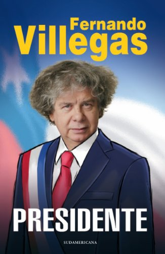 Villegas Presidente por FERNANDO VILLEGAS