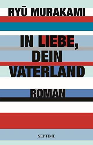 Buchseite und Rezensionen zu 'In Liebe, Dein Vaterland I: Die Invasion' von Ryū Murakami