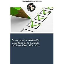 Libro de Curso Superior en Gestión y Auditoría de la Calidad: ISO 9001:2008 - ISO 19011