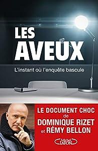 Les Aveux par Dominique Rizet