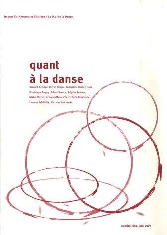 Quant à la danse, N° 5, juin 2007 par Bernard Andrieu, Patrick Berger, Jacqueline Challet-Haas, Dominique Dupuy