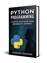 Python Programming: A Step By Step Guide From Beginner To Advance (second edition) (English Edition)
