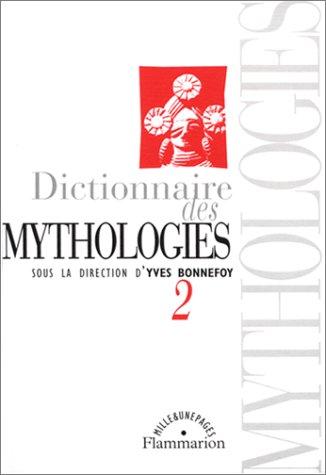 Dictionnaire des mythologies, volume 2
