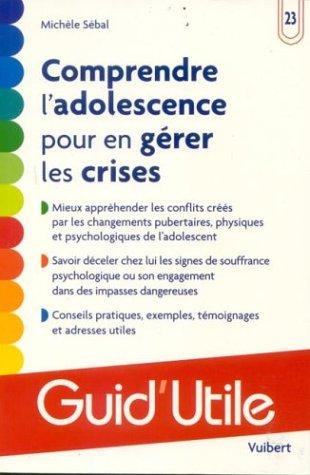 Comprendre l'adolescence pour en gérer les crises