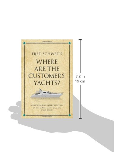 Fred Schweds Where are the Customers Yachts?: A modern-day interpretation of an investment classic (Infinite Success): Alle Infos bei Amazon