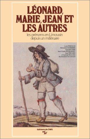 Léonard, Marie, Jean et les autres : Les prénoms en Limousin depuis un millénaire
