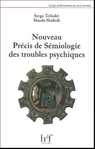Nouveau précis de sémiologie des troubles psychiques