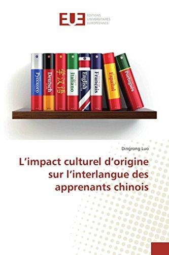 L'impact culturel d'origine sur l'interlangue des apprenants chinois par Dingrong Luo