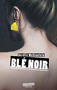 Blé noir par Aurélie Wellenstein